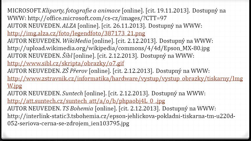 MICROSOFT. Kliparty, fotografie a animace [online]. [cit. 19.11.2013]. Dostupný na WWW: http://office.microsoft.com/cs-cz/images/ CTT=97